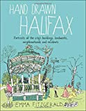Hand Drawn Halifax: Portraits of the city s buildings, landmarks, neighbourhoods and residents