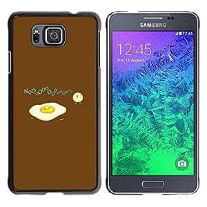 Stuss Case / Funda Carcasa protectora - Funny Sad Egg Omelet - Samsung ALPHA G850