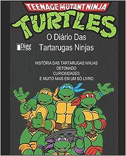 O Diário Das Tartarugas Ninjas (Portuguese Edition): Rodrigo ...