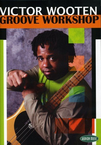 Victor Wooten: Groove Workshop