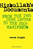 Hizbullah's Documents: From the 1985 Manifesto to the 2009 Manifesto