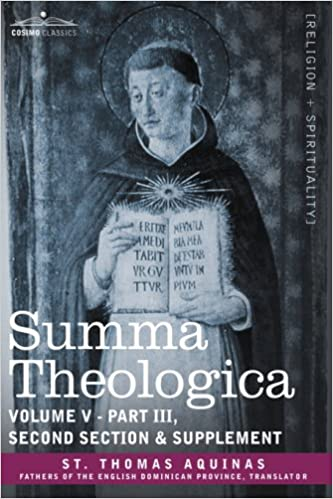 Summa Theologica, Volume 5 (Part III, Second Section & Supplement) (Cosimo Classics)