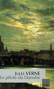 Le pilote du Danube par Verne