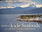 img - for HARDCOVER The Rise of Icicle Seafoods from the Roots of Alaska Statehood book / textbook / text book