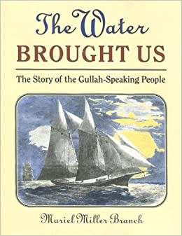Book The Water Brought Us: The Story of the Gullah-Speaking People by Muriel Miller Branch (2000-05-01)