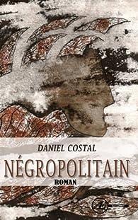 Négropolitain par Daniel Costal