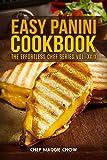 Easy Panini Cookbook (Panini Cookbook, Panini Recipes, Panini, Panini Cooking, Easy Panini Cookbook 1)