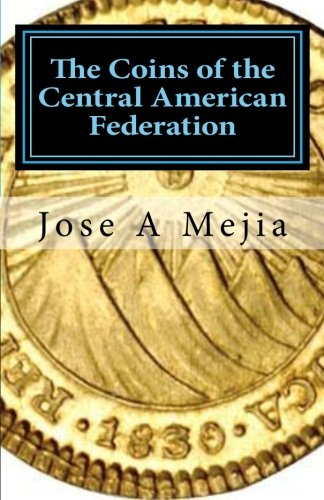The Coins of the Central American Federation