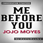 Me Before You: A Novel By Jojo Moyes | Conversation Starters |  dailyBooks