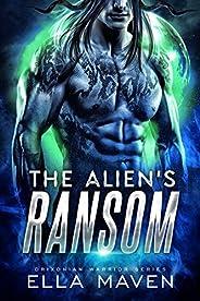 The Alien's Ransom: A SciFi Alien Warrior Romance (Drixonian Warriors Book 1) (English Edit