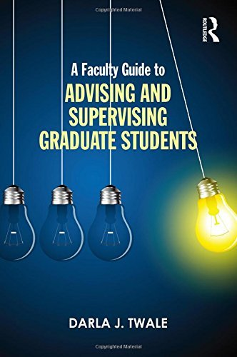 A Faculty Guide to Advising and Supervising Graduate Students by Twale Darla J. (2015-02-13) Paperback