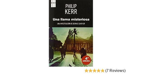 UNA LLAMA MISTERIOSA-RUSTICA: PHILIP KERR: 9788498676624: Amazon.com: Books
