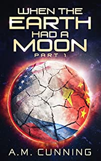 When The Earth Had A Moon by A.M. Cunning ebook deal