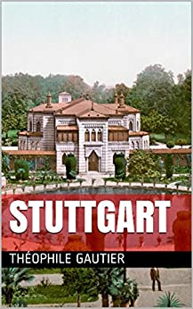 Stuttgart (French Edition) by [Gautier, Théophile]