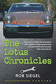 The Lotus Chronicles: One man's sordid tale of passion and madness while resurrecting a 40-year-dead Lotus Eur