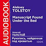 A Manuscript Found Under the Bed [Russian Edition] | Aleksey Tolstoy