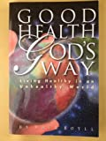 Good Health God's Way, Dale Boyll, 0966972007