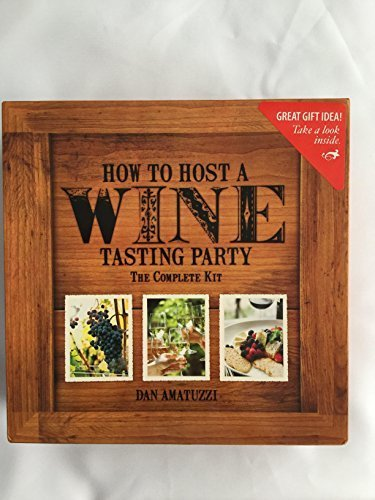 How to Host a Wine Tasting Party -The Complete Kit Party Kit by Dan Amatuzzi