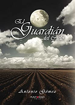El guardián del cielo (Spanish Edition) by [Gómez Rodríguez, Antonio]