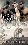 Facing Choices: A MMM Shifter Romance (Chasing The Hunters Book 2)