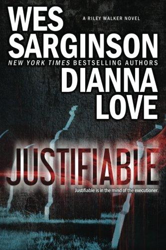 Justifiable (Riley Walker) (Volume 1)