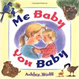 Me Baby, You Baby, Ashley Wolff, 0525469524