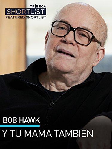 Bob Hawk: Y Tu Mamá También (Y Mama Tu Tambien)