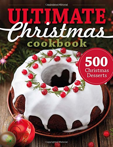 500 Christmas Desserts: Ultimate Christmas Cookbook (Cookies, Cakes, Muffins and by Adriano Rizzi