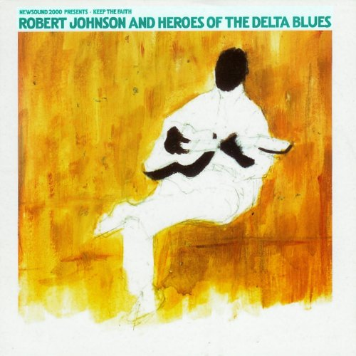 Robert Johnson and Heroes of t...