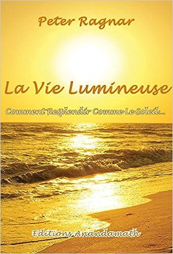 Télécharger en ligne La Vie Lumineuse pdf