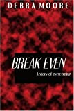 Break Even, Debra Moore, 0595222803