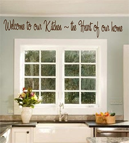 Welcome To Our Kitchen - Wall Art Decal - Home Decor - Famous & Inspirational Quotes 45inx5 BROWN