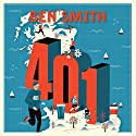 401: The Extraordinary Story of the Man who Ran 401 Marathons in 401 Days and Changed His Life Forever Hörbuch von Ben Smith Gesprochen von: Jack Hawkins