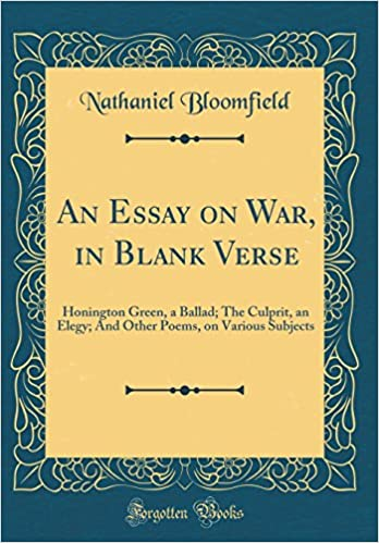 An Essay On War In Blank Verse Honington Green A Ballad The  An Essay On War In Blank Verse Honington Green A Ballad The Culprit An  Elegy And Other Poems On Various Subjects Classic Reprint Nathaniel  Essay On Science And Technology also English Composition Essay Examples  Essay For Students Of High School