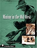 img - for Mining in the Old West by Sandor Demlinger (2014-04-01) book / textbook / text book