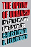 img - for The Option of Urbanism: Investing in a New American Dream by Christopher B. Leinberger (2007-11-09) book / textbook / text book