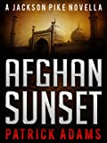Download Afghan Sunset: A Jackson Pike Novella (Prequel to The Iron Triangle Series) in PDF ePUB Free Online