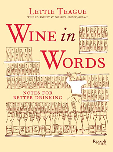 Wine in Words: Notes for Better Drinking by Lettie Teague