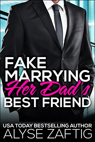 Fake Marrying Her Dad's Best Friend