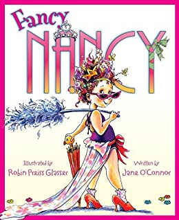 Fancy nancy kindle edition by jane oconnor robin preiss glasser fancy nancy by oconnor jane fandeluxe Image collections