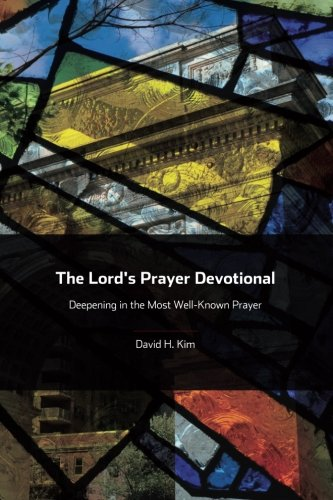 The Lord's Prayer Devotional: Deepening in the Most Well-Known Prayer