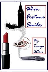 WHEN FORTUNE SMILES (The Fortune Series Book 1)