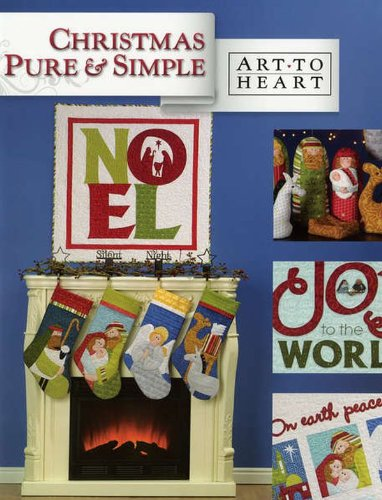 Christmas Pure and Simple: 12 Quilt and Applique Projects to Celebrate the Birth of Jesus
