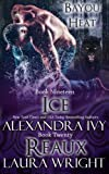 Ice/Reaux (Bayou Heat Boxset) (Volume 10)