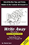 img - for Write Away: How to Be a Better Business Writer by Studying the Pros You Never Thought of book / textbook / text book