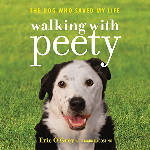 Walking with Peety: The Dog Who Saved My Life by Hachette Audio