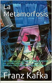 La Metamorfosis: Mejor traducción, ¡GARANTIZADA! Aplicadas las últimas reglas del idioma español. Ilustrado con imágenes de Edward Hopper de [Kafka, Franz]