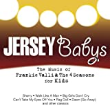 : The Music Of Frankie Valli & The Four Seasons For Kids