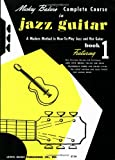 Mickey Bakers Complete Course in Jazz Guitar: Book 1 (Ashley Publications)