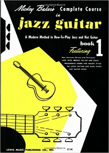 Amazon.com: Mickey Baker\'s Complete Course in Jazz Guitar: Book 1 ...